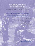 Téléchargez le livre :  Énergie, science et philosophie au tournant des XIXe et XXe siècles - Volume 1 - L'émergence de l'énergie dans les sciences de la nature