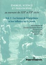 Téléchargez le livre :  Énergie, science et philosophie au tournant des XIXe et XXe siècles. Volume 2