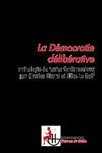 Téléchargez le livre :  La Démocratie délibérative - Anthologie des textes fondamentaux