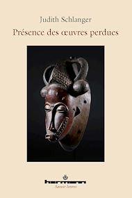 Téléchargez le livre :  Présence des œuvres perdues