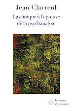 Téléchargez le livre :  La clinique à l'épreuve de la psychanalyse
