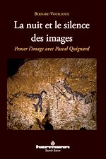 Téléchargez le livre :  La nuit et le silence des images - Penser l'image avec Pascal Quignard