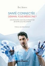 Télécharger cet ebook : Santé connectée : demain, tous médecins ?