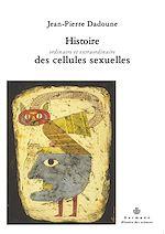 Téléchargez le livre :  Histoire ordinaire et extraordinaire des cellules sexuelles