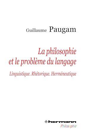 Téléchargez le livre :  La philosophie et le problème du langage - Linguistique. Rhétorique. Herméneutique