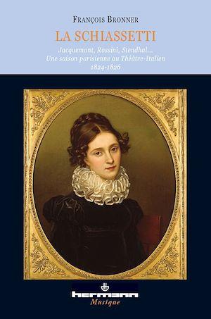 Téléchargez le livre :  La Schiassetti - Jacquemont, Rossini, Stendhal…