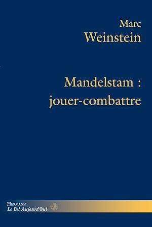 Téléchargez le livre :  Mandelstam : jouer-combattre
