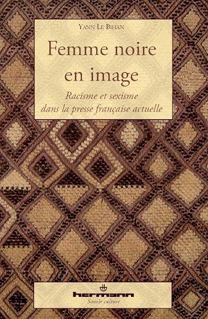 Téléchargez le livre :  Femme noire en image - Racisme et sexisme dans la presse française actuelle