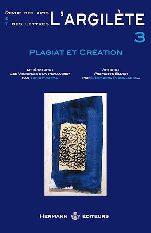 Téléchargez le livre :  L'Argilète - n°3 - Plagiat et création