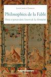 Télécharger le livre :  Philosophies de la Fable - Poésie et pensée dans l'œuvre de La Fontaine