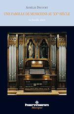 Téléchargez le livre :  Une famile de musiciens au XXe siècle - La famille Alain