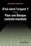 Télécharger le livre :  D'où vient l'argent ? - Pour une Banque centrale mondiale