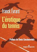 Téléchargez le livre :  L'érotique du tennis