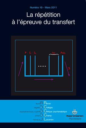 Téléchargez le livre :  Revue des Collèges de Clinique psychanalytique du Champ Lacanien - n°10 - La répétition à l'épreuve du transfert