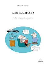 Téléchargez le livre :  Allo la science ? - Analyse critique de la médascience