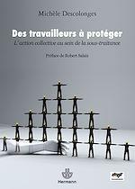 Téléchargez le livre :  Des travailleurs à protéger - L'action collective au sein de la sous-traitance
