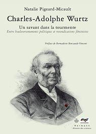 Téléchargez le livre :  Charles-Adolphe Wurtz, un savant dans la tourmente - Entre bouleversements politiques et revendications féministes