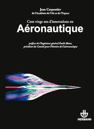 Téléchargez le livre :  Cent vingt ans d'Innovations en Aéronautique
