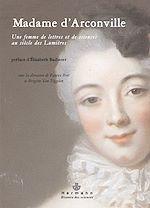 Téléchargez le livre :  Madame d'Arconville (1720-1805) - Une femme de lettres et de sciences au siècle des Lumières