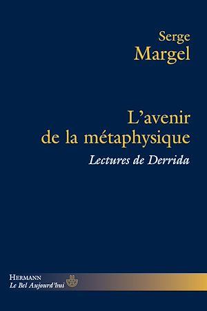 Téléchargez le livre :  L'avenir de la métaphysique - Lectures de Derrida