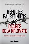 Télécharger le livre :  Réfugiés palestiniens - Otages de la diplomatie