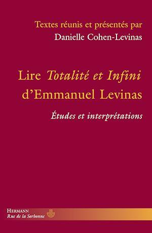 Téléchargez le livre :  Lire Totalité et Infini d'Emmanuel Levinas - Études et interprétations