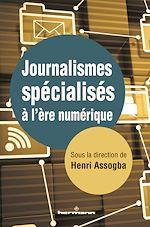 Téléchargez le livre :  Journalismes spécialisés à l'ère numérique