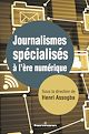 Télécharger le livre : Journalismes spécialisés à l'ère numérique