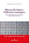 Télécharger le livre :  Blocus du Qatar : l'offensive manquée
