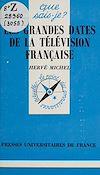 Télécharger le livre :  Les grandes dates de la télévision française