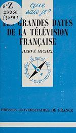 Téléchargez le livre :  Les grandes dates de la télévision française