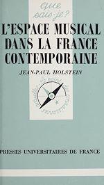 Téléchargez le livre :  L'espace musical dans la France contemporaine