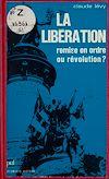 Télécharger le livre :  La Libération : remise en ordre ou révolution ?