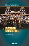 Télécharger le livre :  Décider en culture