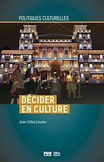 Téléchargez le livre :  Décider en culture