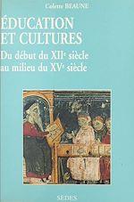 Download this eBook Éducation et cultures du début du XIIe au milieu du XVe siècle