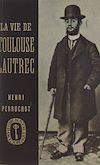 Télécharger le livre :  La vie de Toulouse-Lautrec