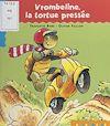 Télécharger le livre :  Vrombeline, la tortue pressée