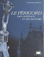 Téléchargez le livre :  Le Périgord des châteaux et des manoirs