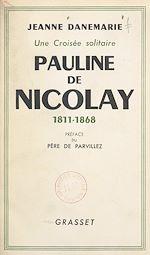 Download this eBook Pauline de Nicolay, 1811-1868, une croisée solitaire