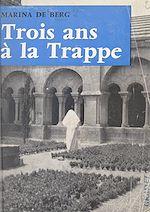 Download this eBook Trois ans à la Trappe