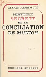 Download this eBook Histoire secrète de la conciliation de Munich