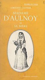 Download this eBook Madame d'Aulnoy et sa mère