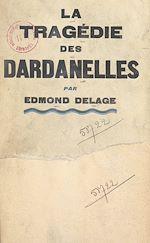 Download this eBook La tragédie des Dardanelles