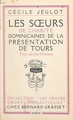 Download this eBook Les sœurs de charité dominicaines de la Présentation de Tours