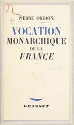 Download this eBook Vocation monarchique de la France