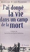 Télécharger le livre :  J'ai donné la vie dans un camp de la mort