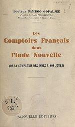 Download this eBook Les comptoirs français dans l'Inde nouvelle