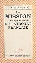 Download this eBook La mission économique et sociale du patronat français