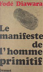Download this eBook Le manifeste de l'homme primitif